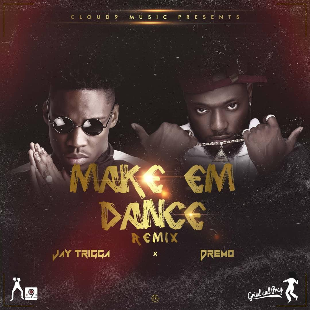 """DREMO JUMPS ON THE REMIX OF """"MAKE EM DANCE"""" WITH ZAMBIAN FINEST ARTIST """"JAY TRIGGA"""""""