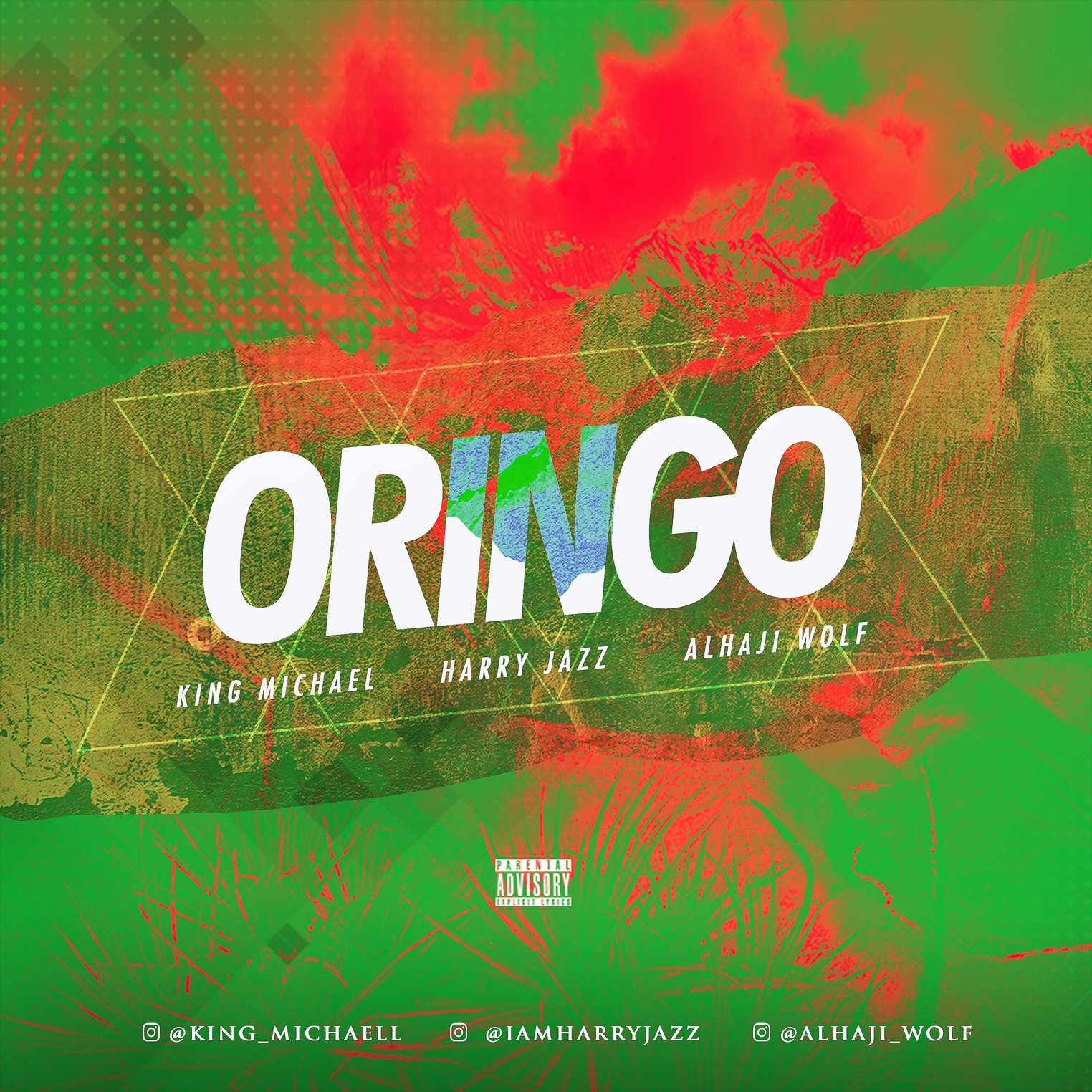 King Micheal x Harry Jazz x Alhaji Wolf – Oringo Artwork (1)