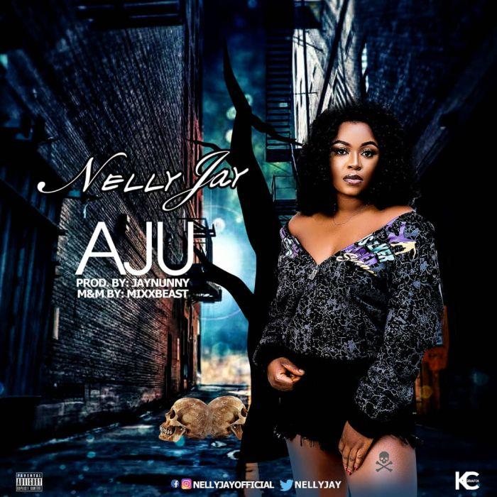 MUSIC: Nelly Jay – Aju (@NellyJay)