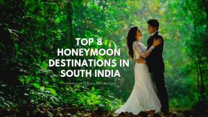 South India Honeymoon destinations