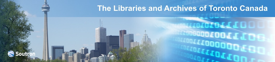 The Libraries and Archives of Toronto Canada