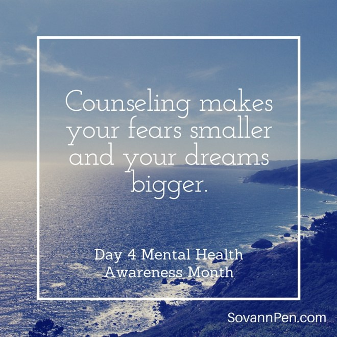 Counseling makes your fears smaller and your dreams bigger.