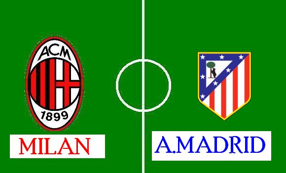 milan - atletico madrid