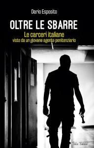 """""""Oltre le Sbarre"""" di Dario Esposito, un romanzo-verità sul mondo detentivo"""
