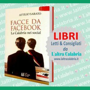 Trenta – Presentazione del libro-inchiesta «Facce da Facebook – La Calabria nei Social» di Attilio Sabato