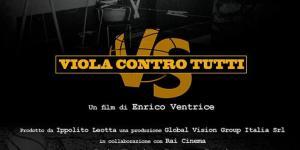 """Mercoledì 2 Settembre il documentario """"Viola contro tutti"""" al Grillo Cinema Village di Soverato"""