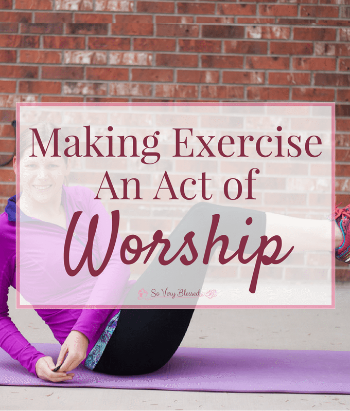 Making Exercise An Act of Worship - Take the dread & obligation out of your workout by making exercise an act of worship.