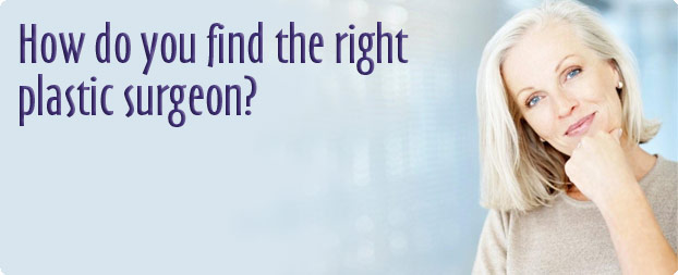 how-do-you-find-the-right-plastic-surgeon