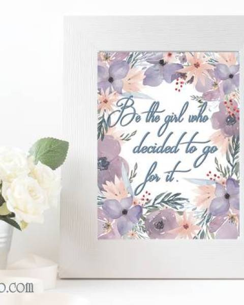 Be the girl who decided to go for it ~FREE Wall Art Printable
