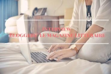 Interview de Lucile, fondatrice du magazine littéraire Bloggers'