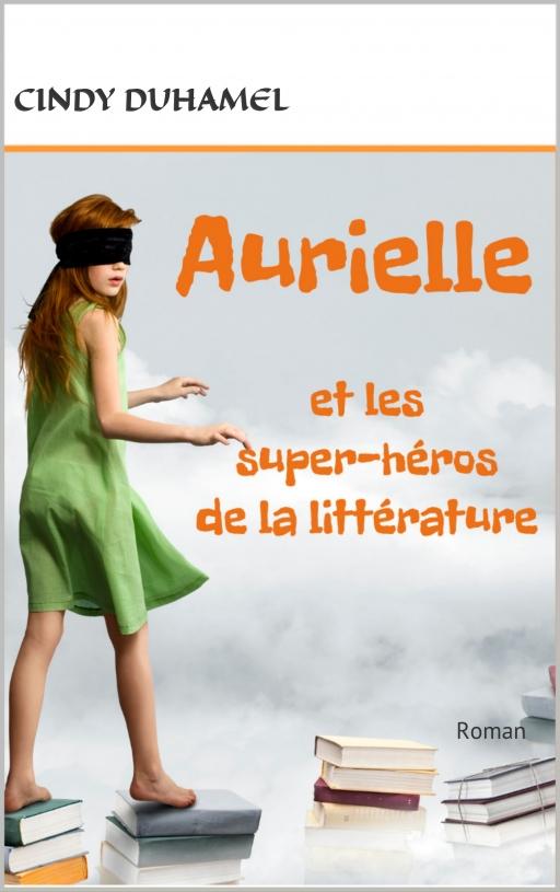 Couverture du livre Aurielle et les super héros de la littérature