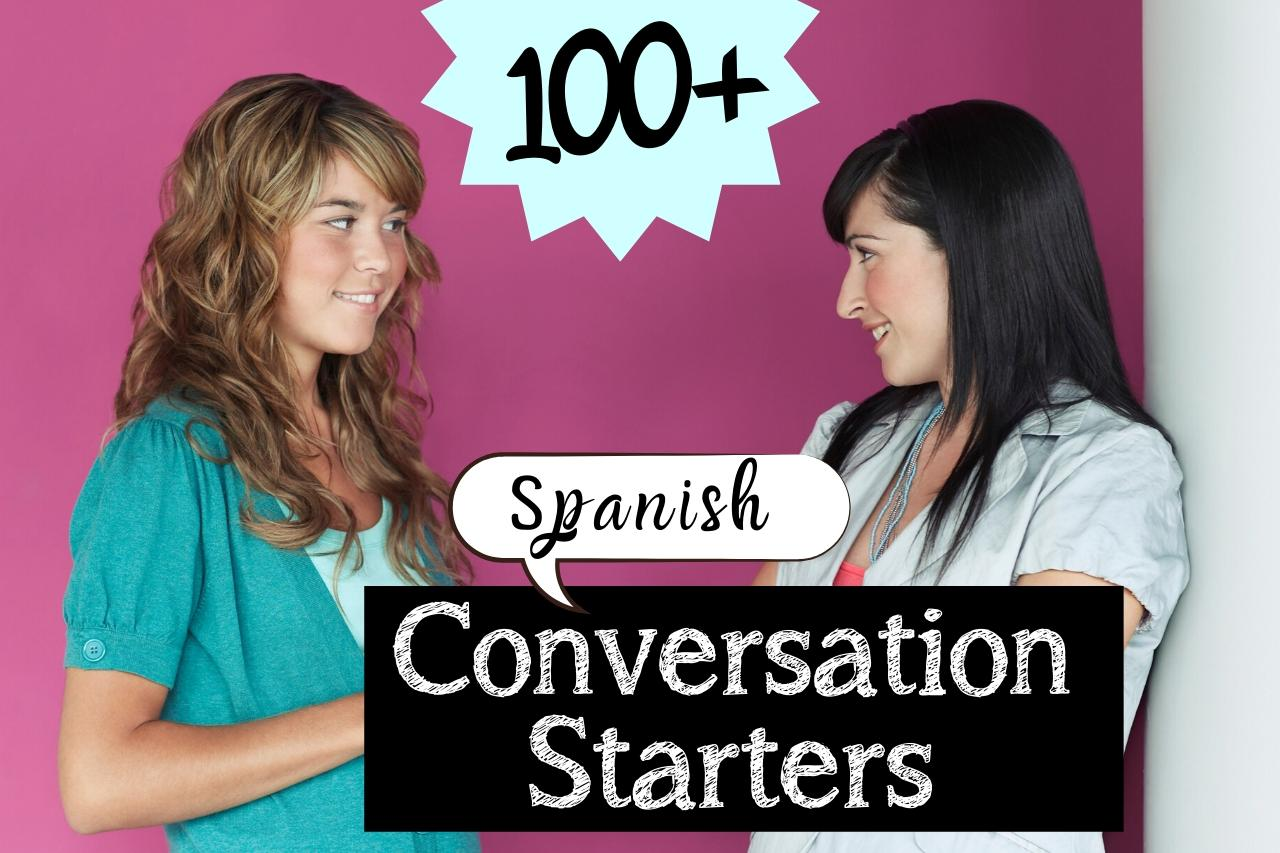 100 Spanish Conversation Starters For Casual And Formal