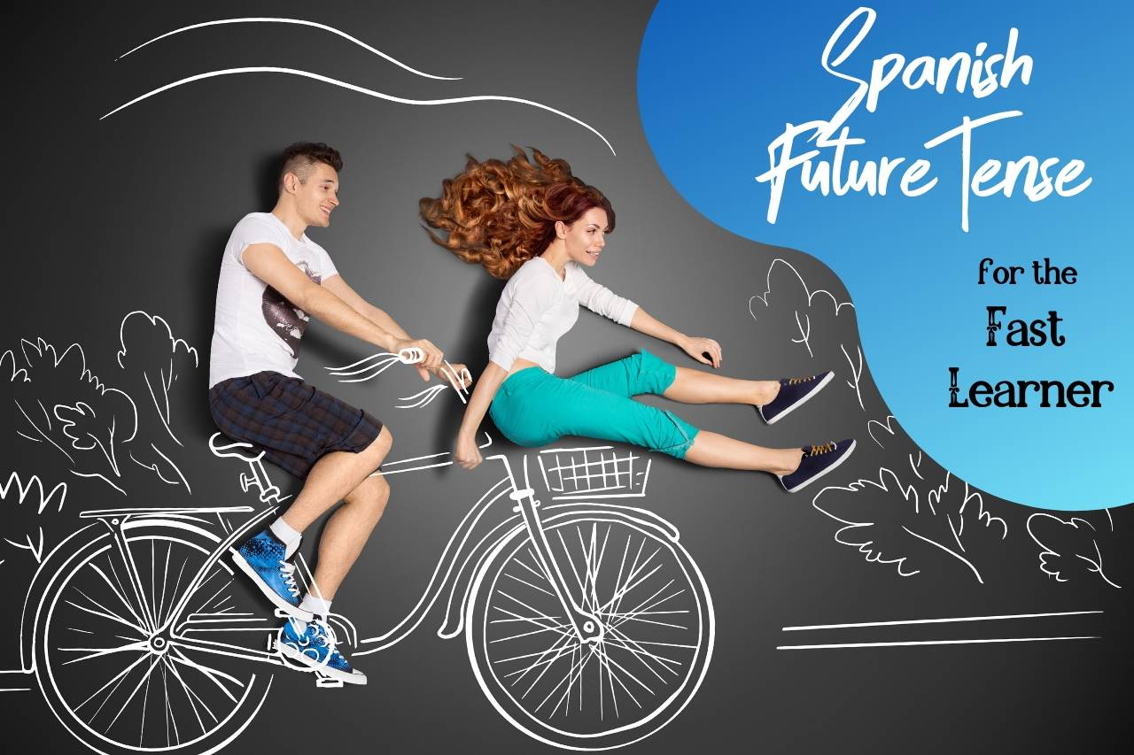 Quick Lessons On Spanish Future Tense Endings For The Fast