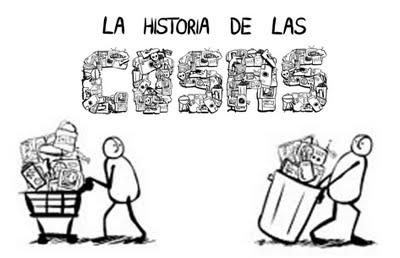 The Story of Stuff/ La Historia de las Cosas