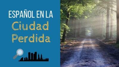 Thumbnail: Español en la ciudad perdida