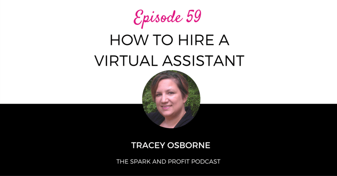 SP59: How to Choose A Virtual Assistant with Tracey Osborne