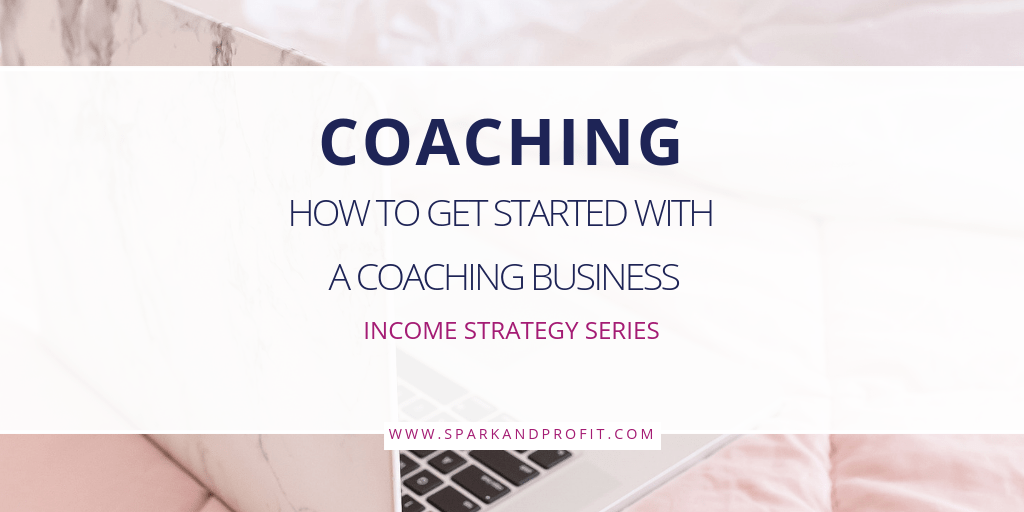 How To Get Started With A Coaching Business