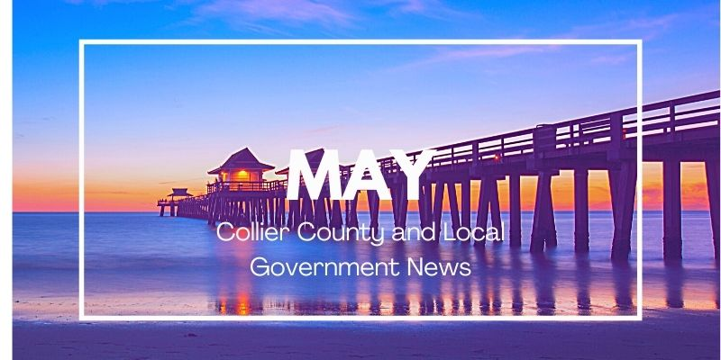 May Collier County and Local Government News