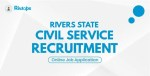 How to Register/Fill for Rivers State Civil Service Recruitment 2020/2021 Form Online
