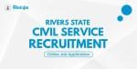Rivjobs.ng Recruitment 2020/2021 –Rivers State Civil Service New Recruitment Portal