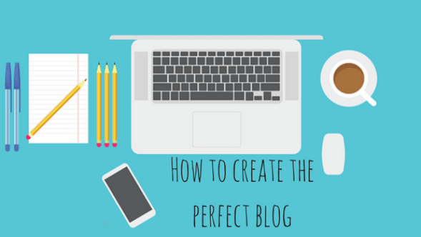 How to create the perfect blog