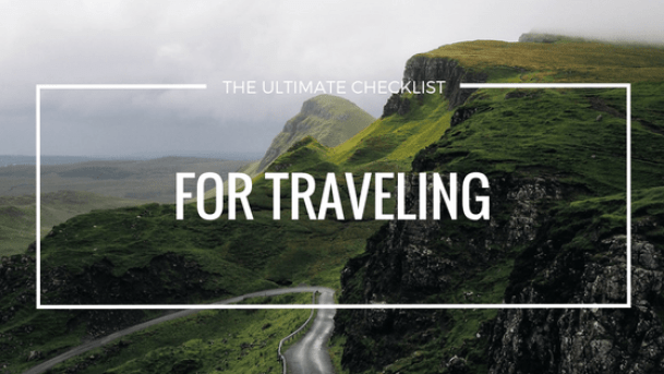 The Ultimate Checklist for traveling