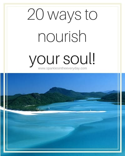 20 ways to nourish your soul