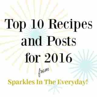 Most Popular Recipes and Posts from 2016!
