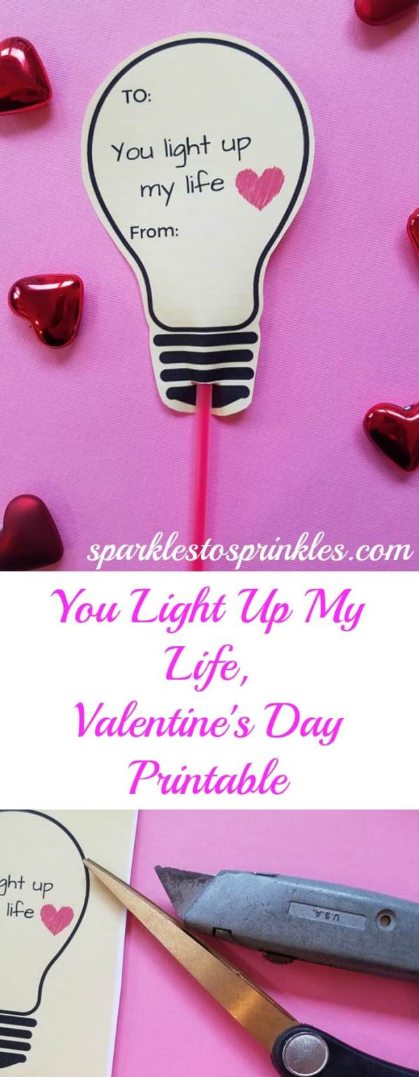 You Light Up My Life, Valentine's Day Printable - Sparkles ...
