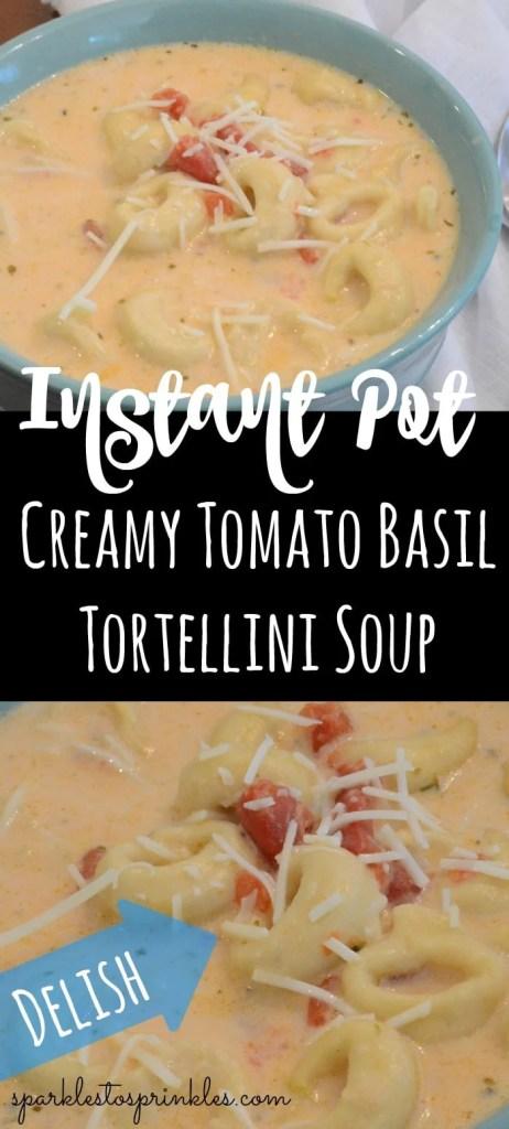 Instant Pot Creamy Tomato Basil Tortellini Soup
