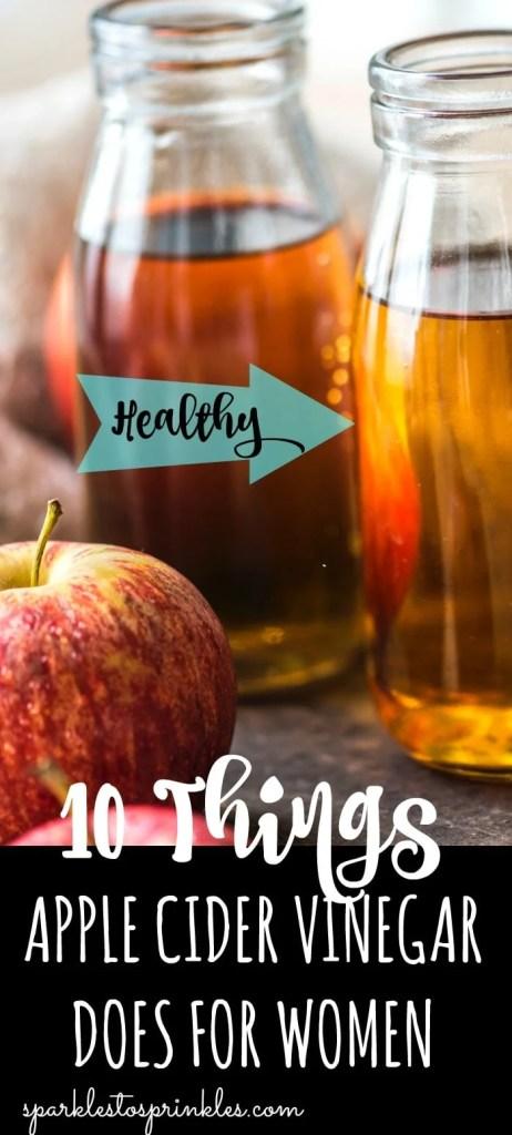 10 THINGS APPLE CIDER VINEGAR DOES FOR WOMEN