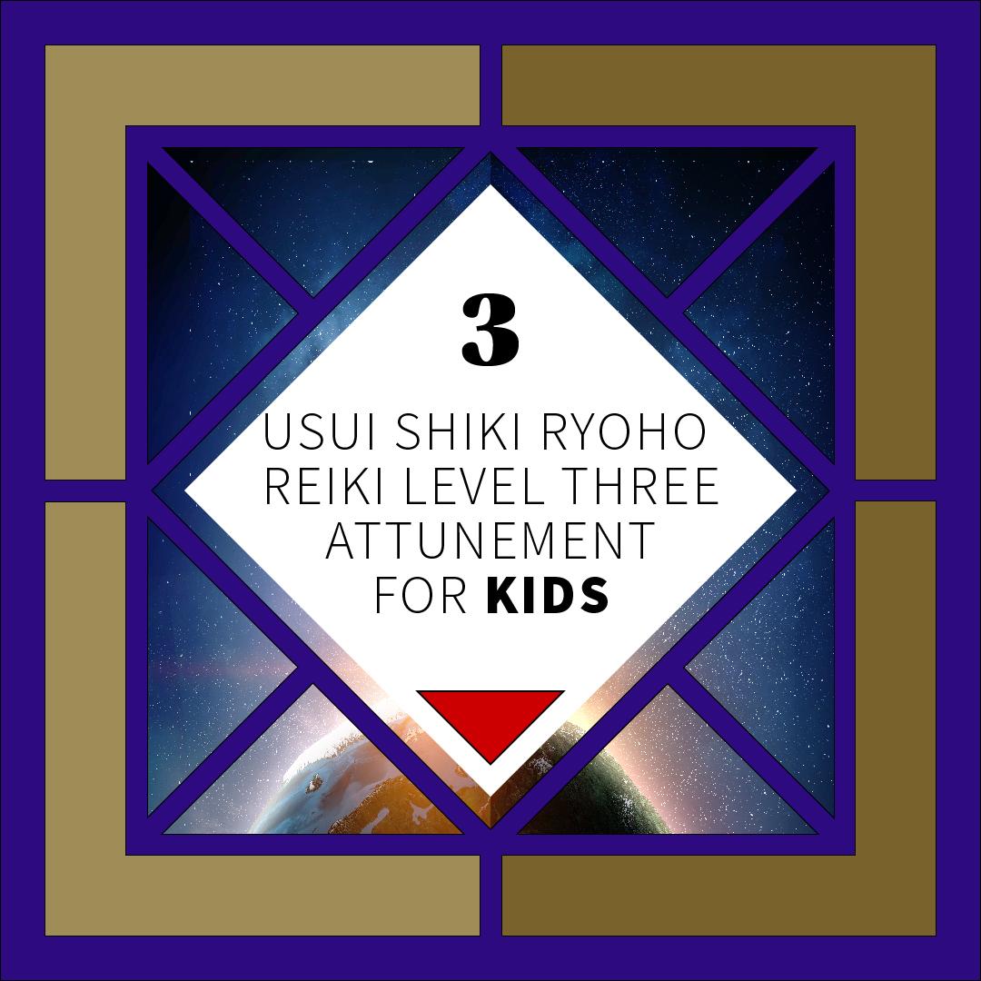 Kids Level 3 Reiki Attunement