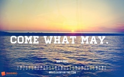 Come what may 33