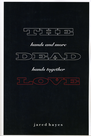 The Dead Love: Hands and More Hands Together