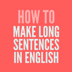 How to make long sentences in English image