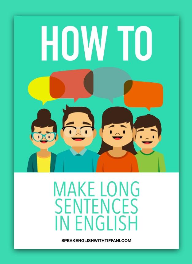 How To Make Long Sentences In English - Speak English With Tiffani