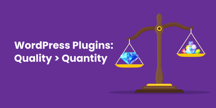 WordPress Plugins: Quality over Quantity