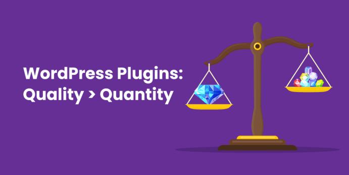WordPress Plugins: Quality over Quantity