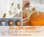 Add a little sparkle! - 5 ways to use glitter + increase learning. Featured by Special Learning House. www.speciallearninghouse.com.