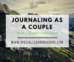 Journaling as a couple. Special Learning House. www.speciallearninghouse.com.