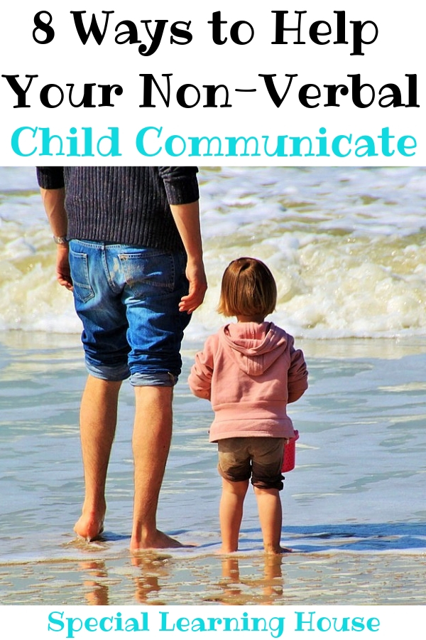 8 Ways to Help Your Non-Verbal Child Communicate