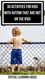 30 activities for kids with autism that are not on the iPad #autism #specialneeds #spd #sensoryprocessing #autismawareness - speciallearninghouse.com
