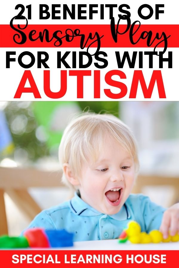 21 Benefits of Sensory Play for Kids with Autism