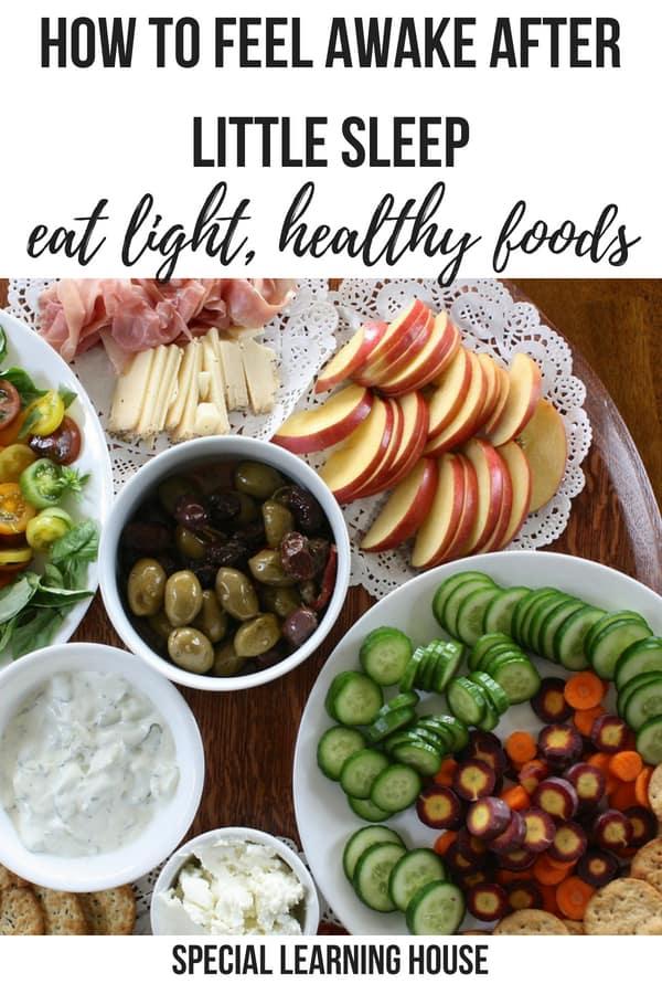 Eat light healthy foods to feel awake on little sleep #autism #autismmom #autismmum