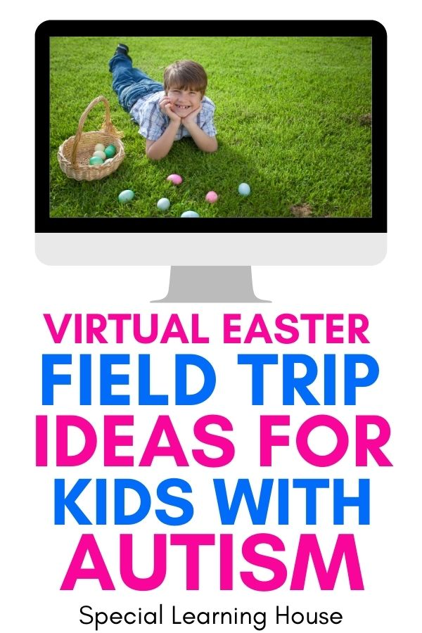 Virtual Easter Field Trips Ideas for Kids with Autism 2