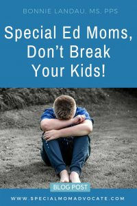 Special Ed Mom, Don't Break Your Kids!