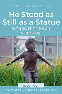 He Stood as Still as a Statue: Neurofeedback Success