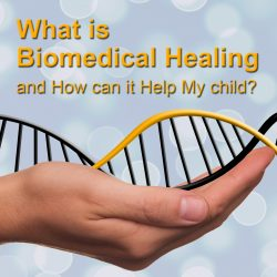 What Is Biomedical Healing And How Can It Help My Child