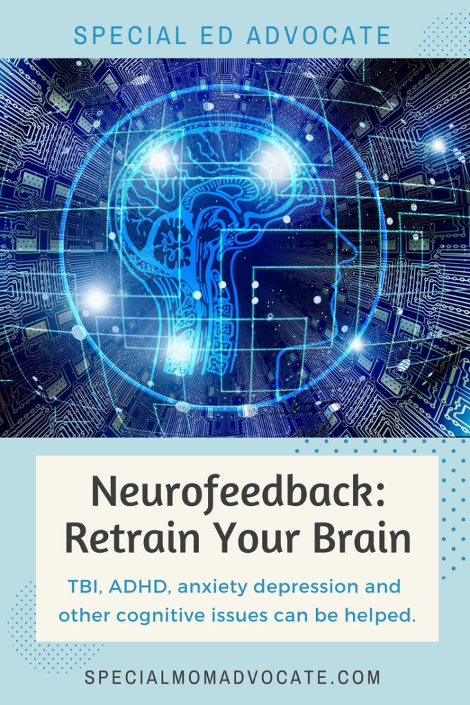 Neurofeedback: Retrain Your Brain, ADHD, autism, head injury, TBI, anxiety