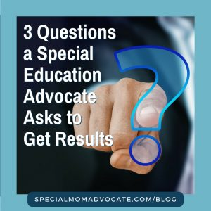 3 Questions to Ask a Special Education Advocate